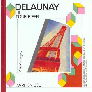 LA TOUR EIFFEL DE DELAUNAY   Achat / Vente livre Delaunay Robert pas
