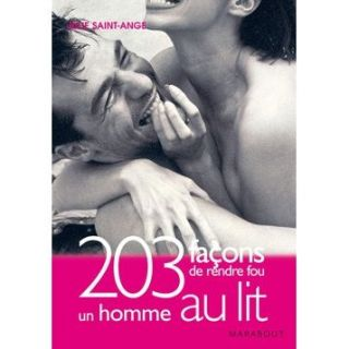 203 façons de rendre fou un homme au lit   Achat / Vente livre Julie