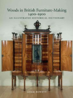 Woods in British Furniture Making 1400 1900 (Hardcover)