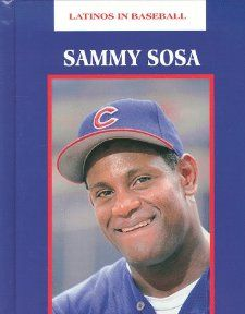 Sammy Sosa (Latinos in Baseball): Carrie Muskat: 9781883845926: