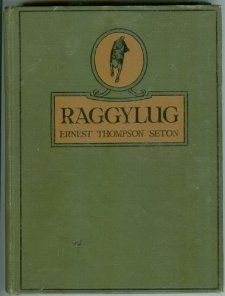 Raggylug and Other Stories From Wild Animals I Have Known Being the