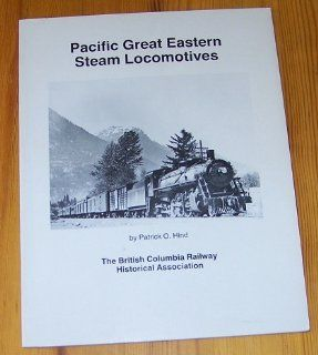 Pacific Great Eastern Steam Locomotives Patrick O. Hind