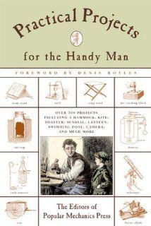 Practical Projects for the Handy Man (Popular Mechanics) Editors of
