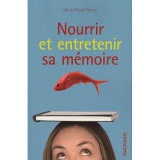 Nourrir et entretenir sa mémoire   Achat / Vente livre Marie Claude