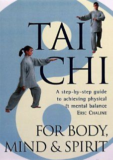 Tai Chi For Body, Mind & Spirit A Step by Step Guide to