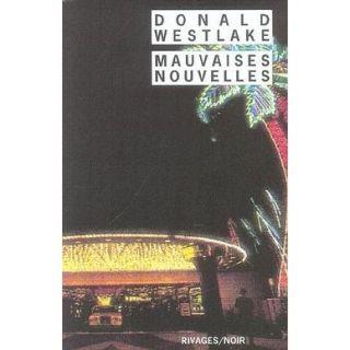 Mauvaises nouvelles   Achat / Vente livre Donald Westlake pas cher