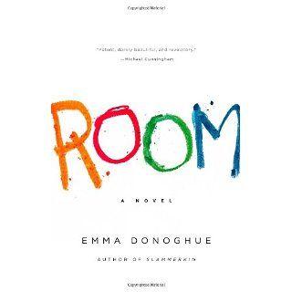 Room: A Novel: Emma Donoghue: Books