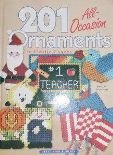 201 All Occasion Ornaments in Plastic Canvas: Laura (editor) Scott