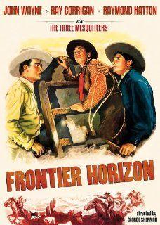 Frontier Horizon John Wayne, Ray Corrigan, Raymond Hatton