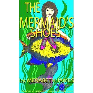 The Mermaids Shoes Merabeth James Kindle Store