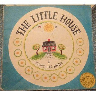 The little house;: Story and pictures by Virginia Lee Burton: Virginia