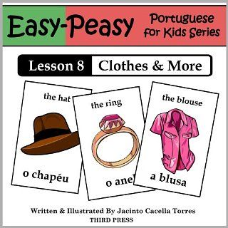 Portuguese Lesson 8 Clothes, Shoes, Jewelry & Accessories (Easy Peasy