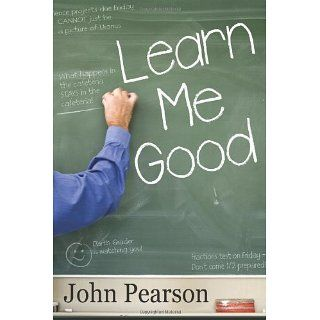 Learn Me Good John Pearson 9781453646687 Books