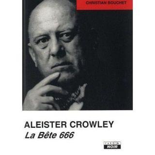 Aleister Crowley ; la bête 666   Achat / Vente livre Christian
