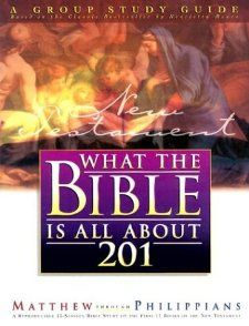 What the Bible is All about 201 New Testament Matthew Philippians