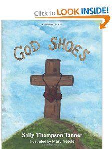 God Shoes: Sally Thompson Tanner: 9781449703097: Books