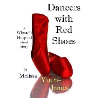 Dancers With Red Shoes (Wizards Hospital) eBook: Melissa