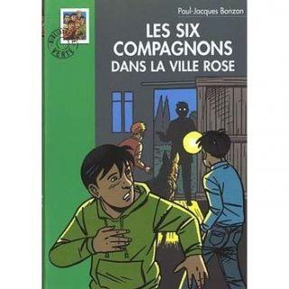 LES SIX COMPAGNONS DANS LA VILLE ROSE   BONZON, PAUL JACQUES ; TAYMANS