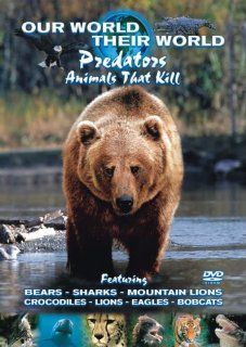 Our World Their World   Predators   Animals that Kill [DVD