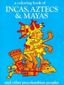 Coloring Book of Incas, Aztecs and Mayas: Bellerophon Books