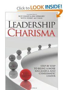 Leadership Charisma: Bud Haney, with Deiric Mc Cann Jim Sirbasku