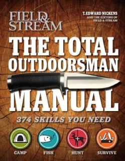The Total Outdoorsman Manual 374 Skills You Need to Know (Paperback