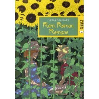 Rom, roman, romane   Achat / Vente livre Hélène Montardre pas cher