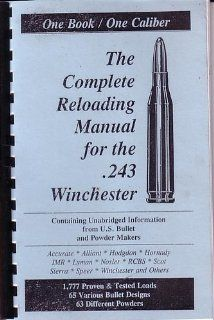 he Complee Reloading Manual for he .243 Wincheser Books