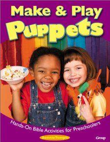 Make & Play Puppets Hands On Bible Activities for Preschoolers
