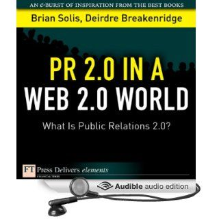 PR 2.0 in a Web 2.0 World What Is Public Relations 2.0? [Unabridged