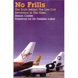 No Frills: The truth behind the low cost revolution in the skies