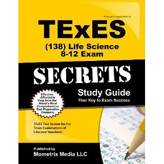 TExES (138) Life Science 8 12 Exam Secrets Study Guide TExES Test