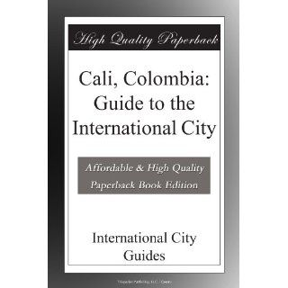 Cali, Colombia Guide to the International City