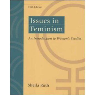 Issues in Feminism: An Introduction to Womens Studies:
