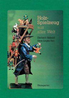 Holz Spielzeug aus aller Welt Ehrhardt Heinold, Hans J