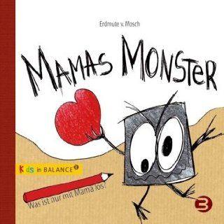 Mamas Monster: Was ist nur mit Mama los?: Erdmute von Mosch