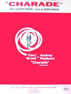 Charade Henry Mancini, Johnny Mercer, Cary Grant, Audrey Hepburn