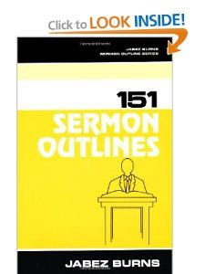 151 Sermon Outlines (Burns Sermon Outline Series) Jabez Burns