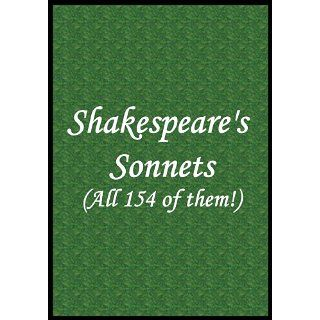 Shakespeare Sonnets (All 154 of them With Table of Contents) William