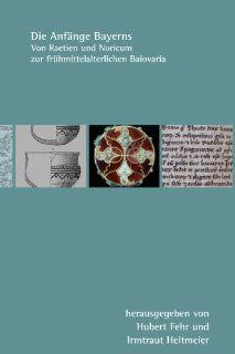 Die Anfänge Bayerns: Von Raetien und Noricum zur