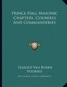 Prince Hall Masonic Chapters, Counsels And Commanderies Harold Van