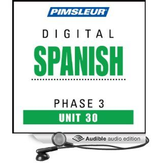 Spanish Phase 3, Unit 30 Learn to Speak and Understand Spanish with