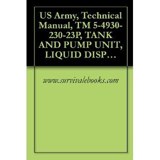 US Army, Technical Manual, TM 5 4930 230 23P, TANK AND PUMP UNIT