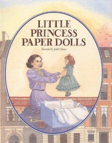 Little Princess Paper Dolls Frances Hodgson Burnett, Judith Sutton