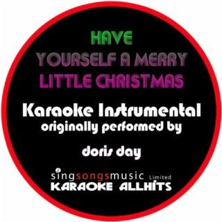 Have Yourself a Merry Little Christmas (Originally Performed By Doris