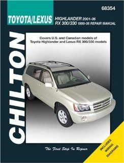 Toyota Highlander (Incl Lexus RS 300/330 1996 06) 2001 2006 (Chiltons