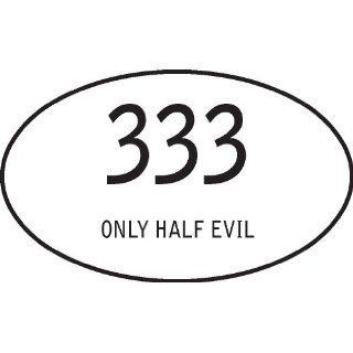 333 only half evil funny sticker vinyl decal 5 x 3