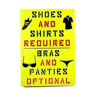 Brand New Novelty Shoes and shirt required bras and panties metal sign