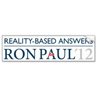 Ron Paul Reality Based Bumper Sticker