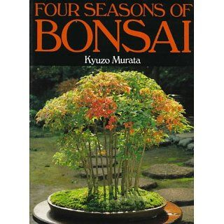 Four Seasons of Bonsai Kyuzo Murata, Kate McCandless